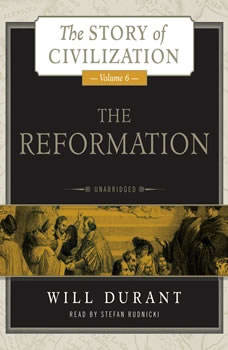 The Reformation: A History of European Civilization from Wycliffe to Calvin, 13001564, Will Durant