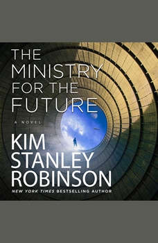 The Ministry for the Future: A Novel, Kim Stanley Robinson