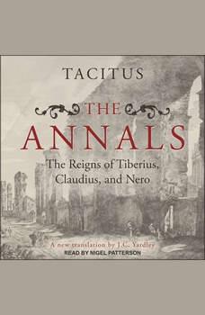 The Annals: The Reigns of Tiberius, Claudius, and Nero, Tacitus