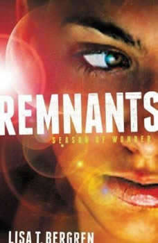 Remnants: Season of Wonder, Lisa T Bergren
