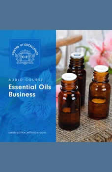 Essential Oils, Centre of Excellence