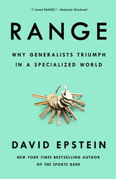 Range: Why Generalists Triumph in a Specialized World, David Epstein