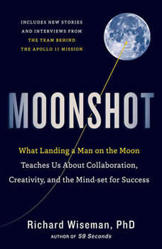 Moonshot: What Landing a Man on the Moon Teaches Us About Collaboration, Creativity, and the Mindset for Success, Professor Richard Wiseman