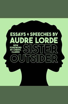 Sister Outsider: Essays and Speeches Essays and Speeches, Audre Lorde