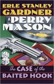 The Case of the Baited Hook, Erle Stanley Gardner