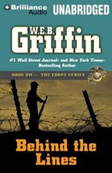 Behind the Lines: Book Seven in The Corps Series Book Seven in The Corps Series, W.E.B. Griffin