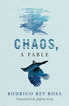 Chaos, A Fable, Rodrigo Rey Rosa