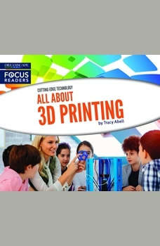 All About 3D Printing, Tracy Abell
