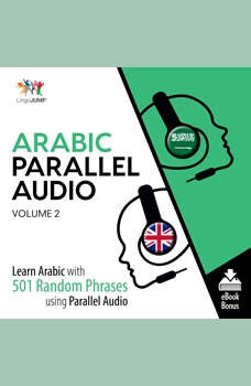 Arabic Parallel Audio - Learn Arabic with 501 Random Phrases using Parallel Audio - Volume 2, Lingo Jump