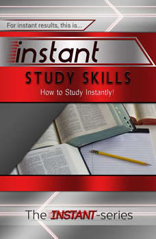 Instant Study Skills, The INSTANT-Series