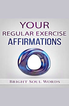 Your Regular Exercise Affirmations, Bright Soul Words