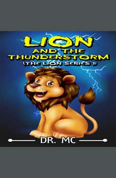 Lion And The Thunderstorm: Bedtime Stories Kids, Dr. MC