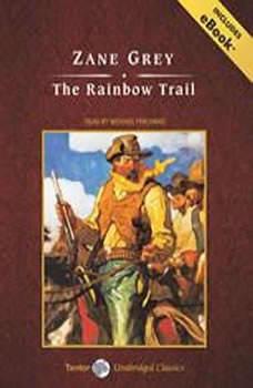 The Rainbow Trail, Zane Grey