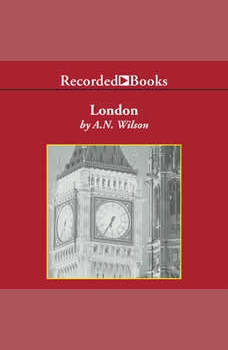 London: A History, A.N. Wilson