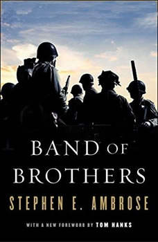 Band of Brothers: E Company, 506th Regiment, 101st Airborne, from Normandy to Hitler's Eagle's Nest E Company, 506th Regiment, 101st Airborne, from Normandy to Hitler's Eagle's Nest, Stephen E. Ambrose