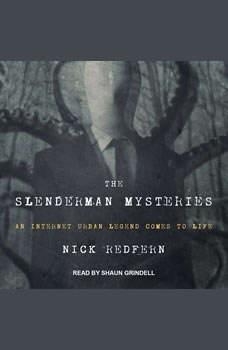 The Slenderman Mysteries: An Internet Urban Legend Comes to Life, Nick Redfern