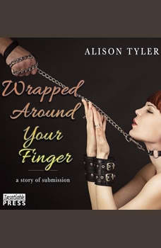 Wrapped Around Your Finger, Alison Tyler