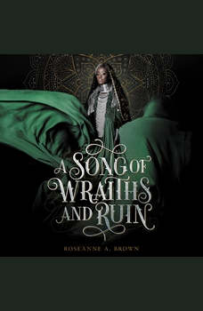 A Song of Wraiths and Ruin, Roseanne A. Brown