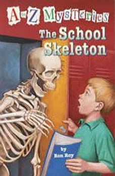 A to Z Mysteries: The School Skeleton, Ron Roy