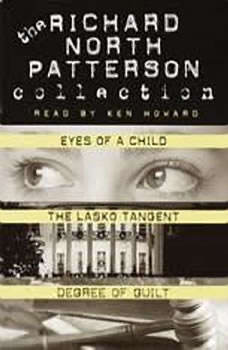 Richard North Patterson Value Collection: Eyes of a Child, The Lasko Tangent, and Degree of Guilt, Richard North Patterson