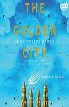 The Golden City, John Twelve Hawks