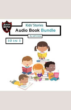 Kids' Stories: Audio Book Bundle, Jeff Child