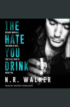 The Hate You Drink, N.R. Walker