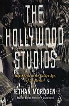The Hollywood Studios: House Style in the Golden Age of the Movies, Ethan Mordden