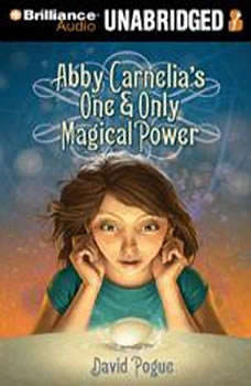Abby Carnelia's One and Only Magical Power, David Pogue