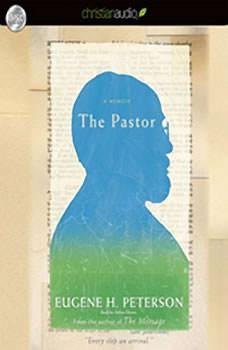 The Pastor: A Memoir, Eugene H. Peterson