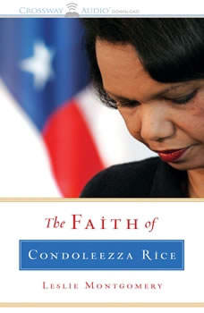 The Faith of Condoleeza Rice, Leslie Montgomery