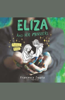 Eliza and Her Monsters, Francesca Zappia
