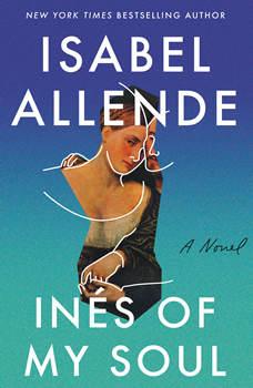 Ines of My Soul: A Novel, Isabel Allende