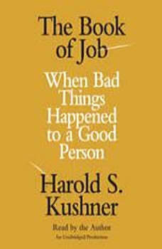 The Book of Job: When Bad Things Happened to a Good Person, Harold S. Kushner