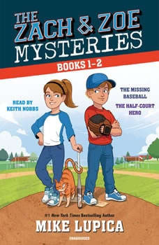 The Zach and Zoe Mysteries: Books 1-2: The Missing Baseball; The Half-Court Hero, Mike Lupica