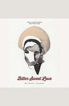 Bitter Sweet Love, Michael Faudet