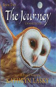 Guardians of GaHoole, Book Two: The Journey The Journey, Kathryn Lasky