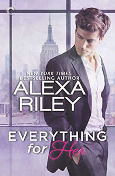 Everything for Her: For Her, #1, Alexa Riley