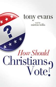 How Should Christians Vote?, Tony Evans