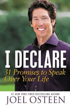 I Declare: 31 Promises to Speak Over Your Life 31 Promises to Speak Over Your Life, Joel Osteen