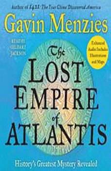 The Lost Empire of Atlantis: History's Greatest Mystery Revealed, Gavin Menzies