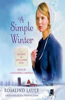 A Simple Winter: A Seasons of Lancaster Novel A Seasons of Lancaster Novel, Rosalind Lauer