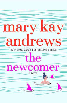 The Newcomer: A Novel, Mary Kay Andrews