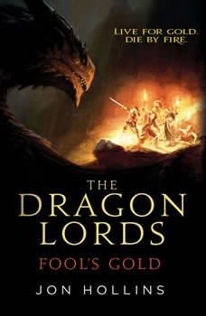 The Dragon Lords: Fool's Gold, Jon Hollins