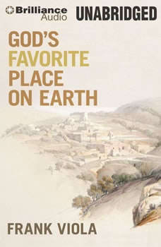 God's Favorite Place on Earth, Frank Viola