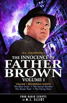 The Innocence of Father Brown, Volume 1: A Radio Dramatization, G. K. Chesterton