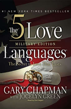 The 5 Love Languages Military Edition: The Secret to Love That Lasts, Gary D Chapman
