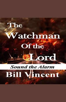 The Watchman Of the Lord (Book 1), Bill Vincent