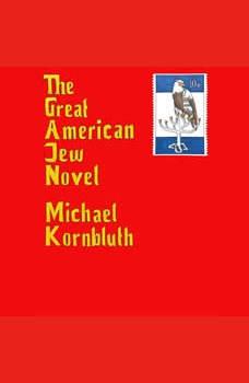 The Great American Jew Novel, Michael Kornbluth