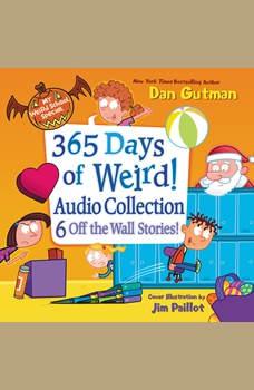 My Weird School Special: 365 Days of Weird! Audio Collection, Dan Gutman